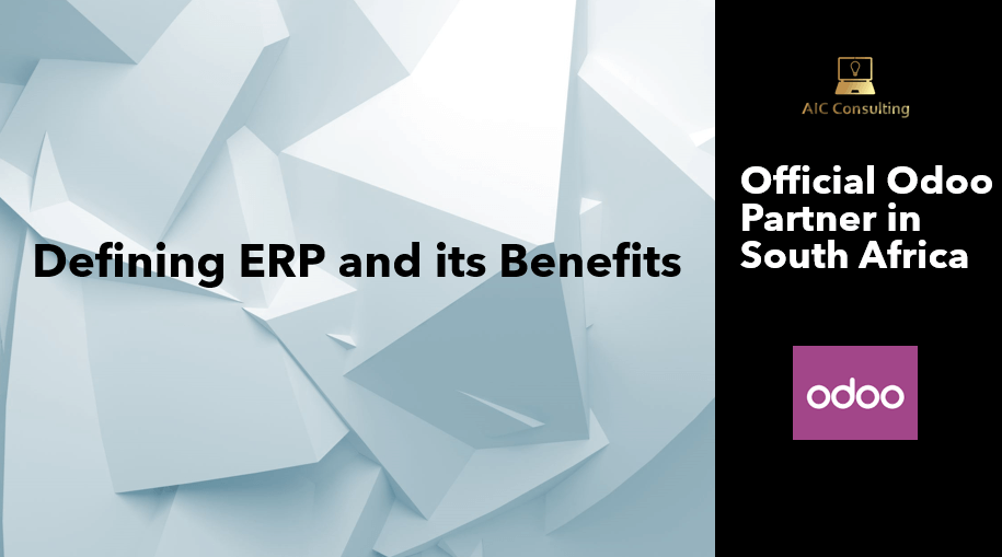 Defining ERP and its benefits